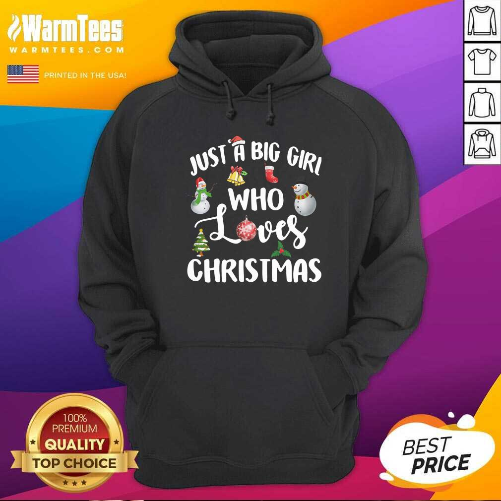 Just A Big Girl Who Loves Christmas Hoodie  - Design By Warmtees.com