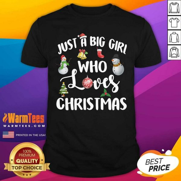 Just A Big Girl Who Loves Christmas Shirt - Design By Warmtees.com