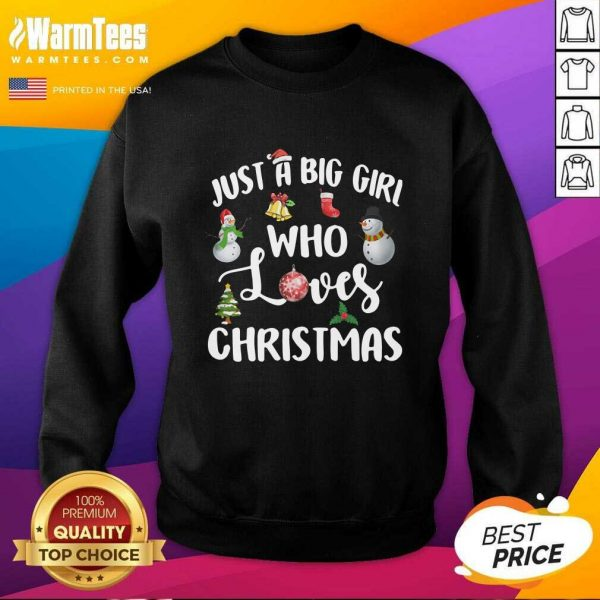 Just A Big Girl Who Loves Christmas SweatShirt - Design By Warmtees.com