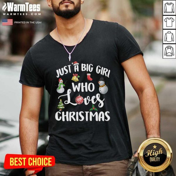 Just A Big Girl Who Loves Christmas V-neck - Design By Warmtees.com