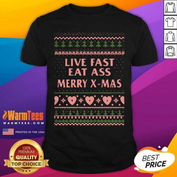 Live Fast Eat Ass Merry X-mas Ugly Christmas Shirt - Design By Warmtees.com