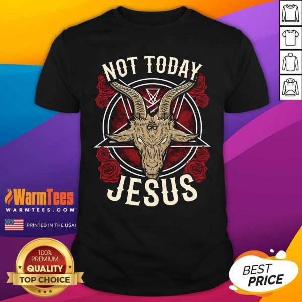 Not Today Jesus Gift For A Satanic Atheist Shirt - Design By Warmtees.com