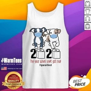 Pitbull Toilet Paper 2020 The Year When Shit Got Real Quarantined Tank Top - Design By Warmtees.com