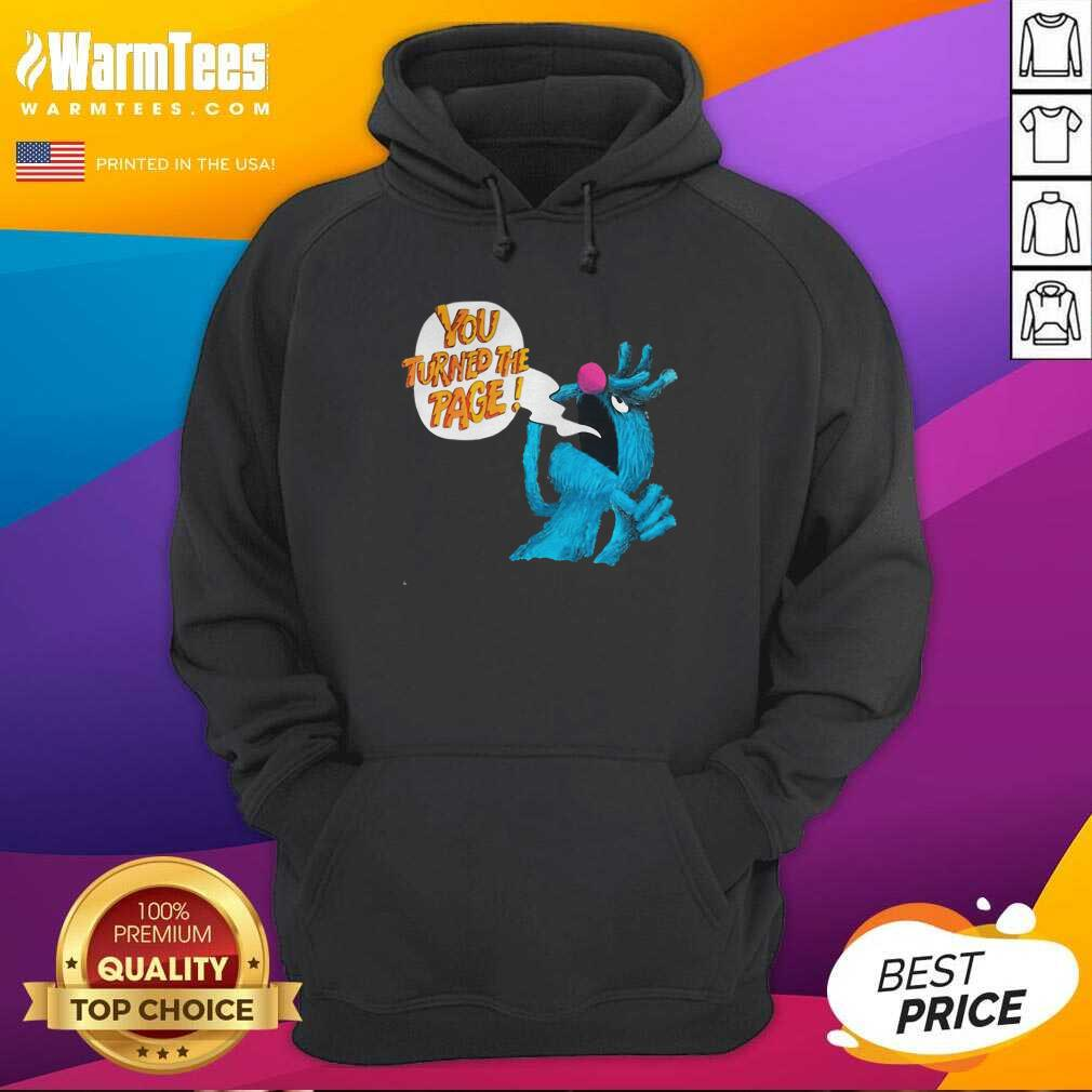 Puppet Monster You Turned The Page Hoodie  - Design By Warmtees.com