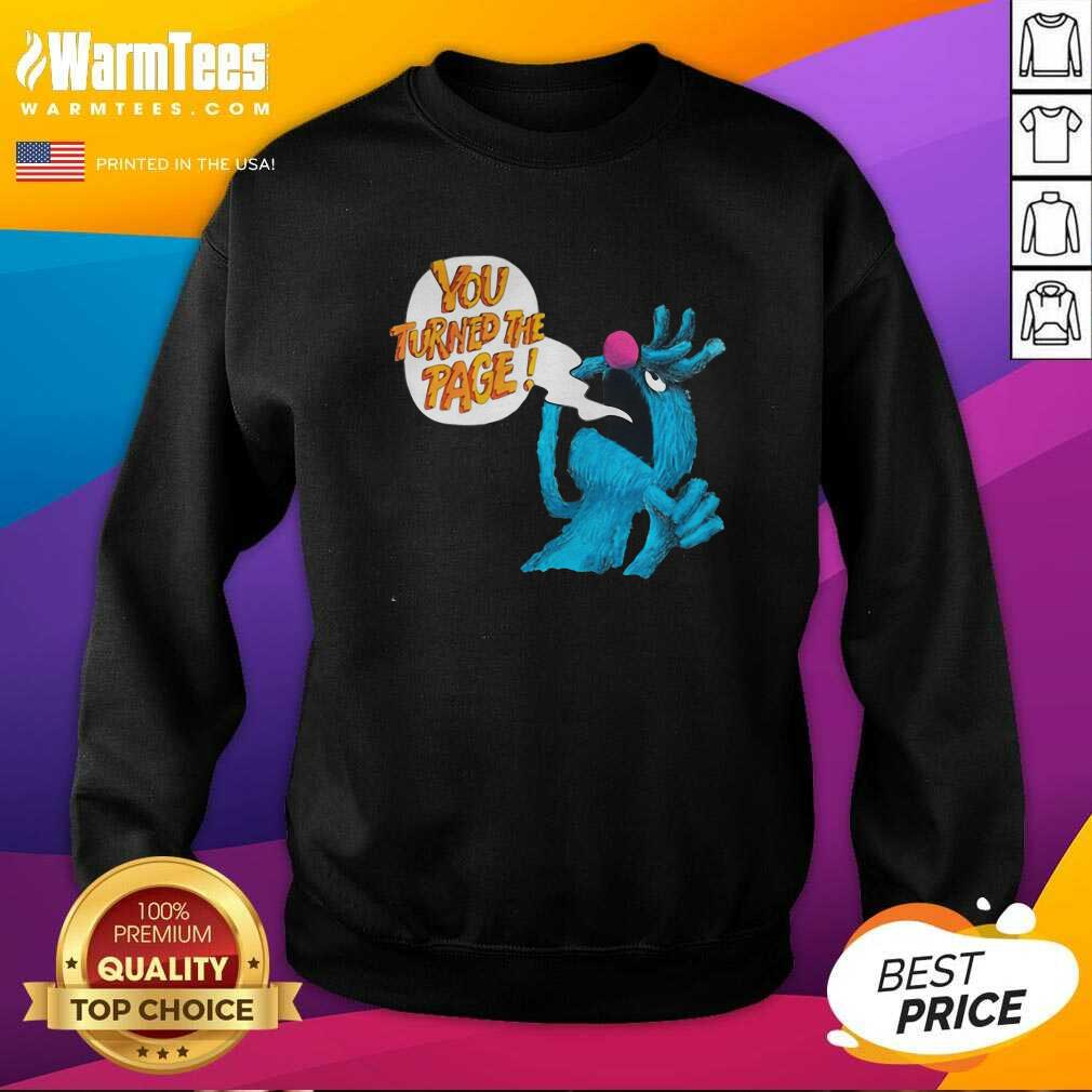 Puppet Monster You Turned The Page SweatShirt  - Design By Warmtees.com