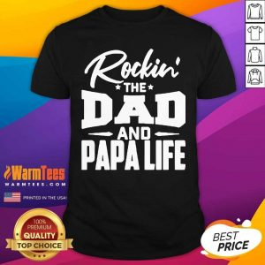 Rockin' The Dad And Papalife Shirt - Design By Warmtees.com