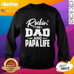 Rockin' The Dad And Papalife SweatShirt - Design By Warmtees.com