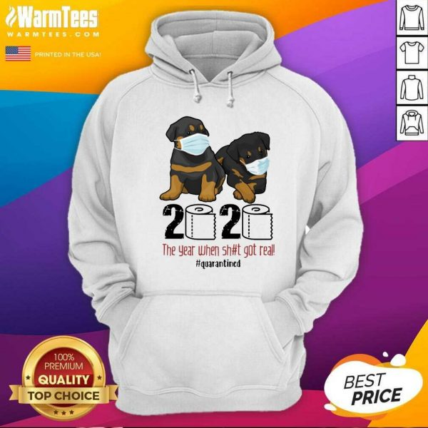 Rottweiler Toilet Paper 2020 The Year When Shit Got Real Quarantined Hoodie - Design By Warmtees.com