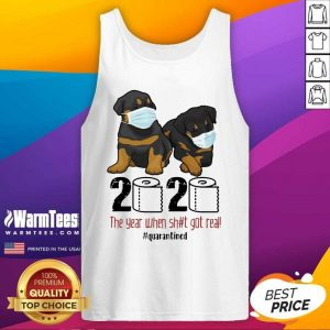 Rottweiler Toilet Paper 2020 The Year When Shit Got Real Quarantined Tank Top - Design By Warmtees.com