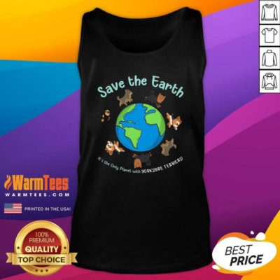 Save The Earth It's The Only Planet With Yorkshire Terrier Tank Top - Design By Warmtees.com