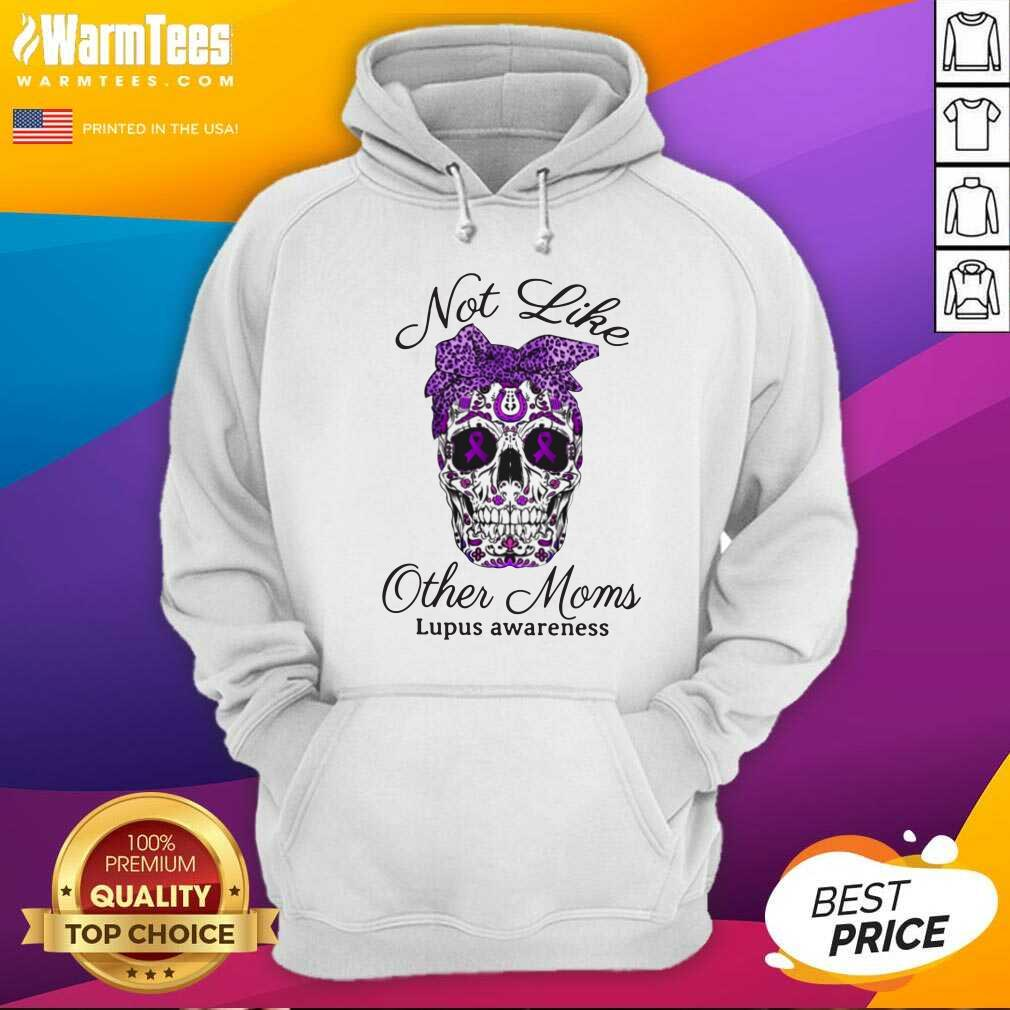 Skull Not Like Other Moms Lupus Awareness Hoodie  - Design By Warmtees.com