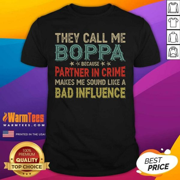 They Call Me Boppa Because Partner In Crime Makes Me Sound Like A Bad Influence Fathers Day Vintage Shirt - Design By Warmtees.com