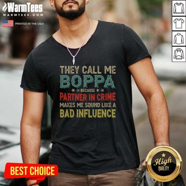 They Call Me Boppa Because Partner In Crime Makes Me Sound Like A Bad Influence Fathers Day Vintage V-neck - Design By Warmtees.com