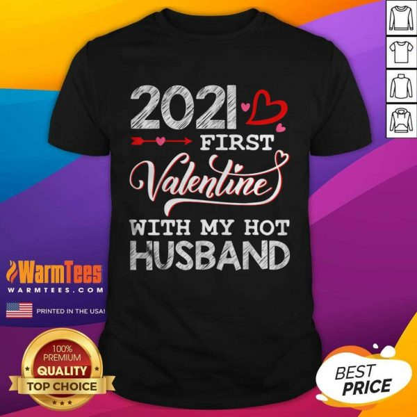 2021 First Valentine With My Hot Husband Couple Shirt - Design By Warmtees.com