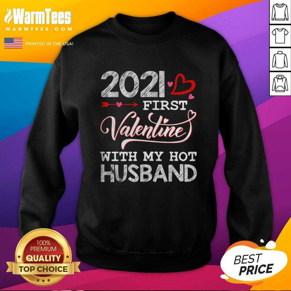 2021 First Valentine With My Hot Husband Couple SweatShirt  - Design By Warmtees.com