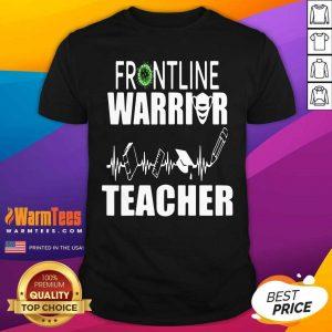 Frontline Warrior Teacher Good Gift For Teachers Shirt - Design By Warmtees.com
