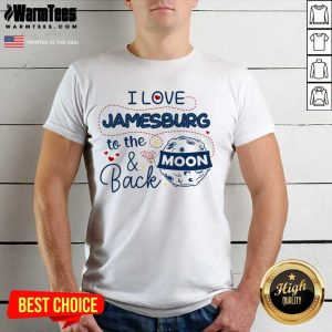 I Love Jamesburg To The Moon And Back Shirt