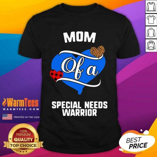 Mom Of A Special Needs Warrior Heart Shirt