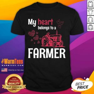 My Heart Belongs To As Farmer Shirt