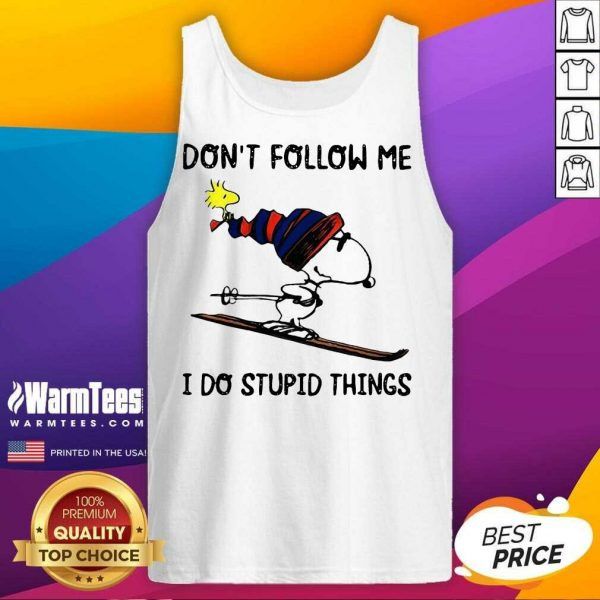 Snoopy And Woodstock Don't Follow Me I Do Stupid Things Tank Top