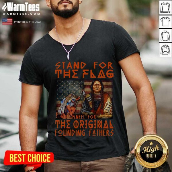 Stand For The Flag Kneel For The Original Founding Fathers American Flag V-neck
