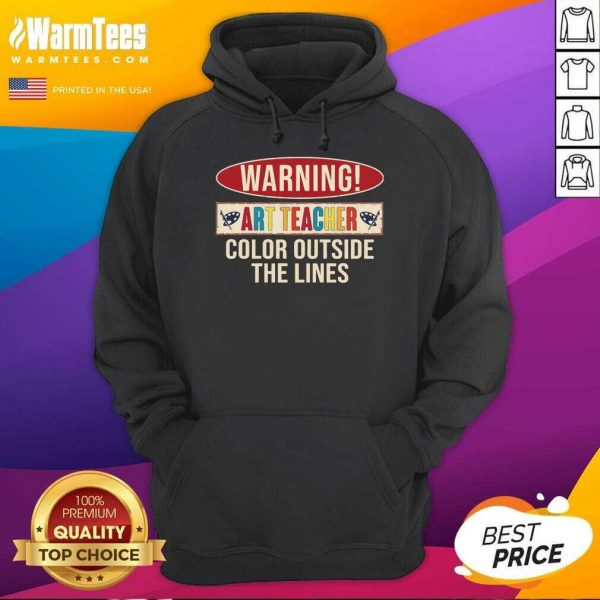 Warning Art Teacher Color Outside The Lines Hoodie