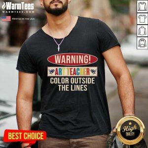 Warning Art Teacher Color Outside The Lines V-neck