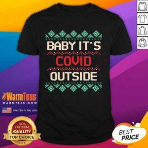 Baby Its Covid Outside Christmas Santa Shirt
