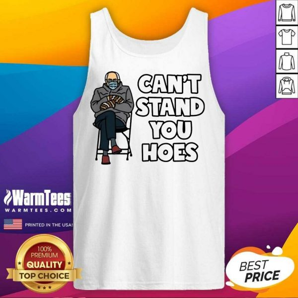 Bernie Can't Stand You Hoes Tank Top