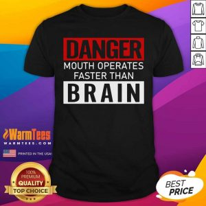 Danger Mouth Operates Faster Than Brain Shirt - Design By Warmtees.com