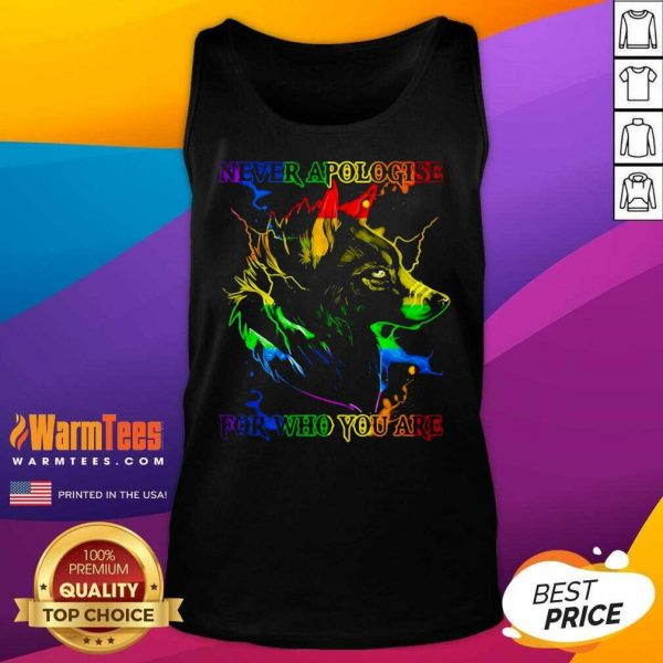 Great Wolf Never Apologise For Who You Are Tank Top