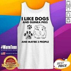 I Like Dogs And Guinea Pigs And Maybe 3 People Tank Top