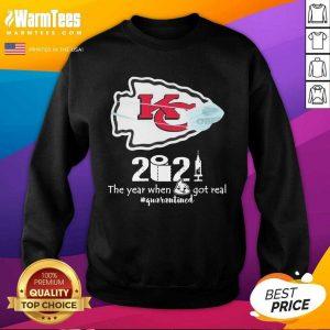Kansas City Chiefs Face Mask 2021 The Year When Shit Got Real #quarantined SweatShirt
