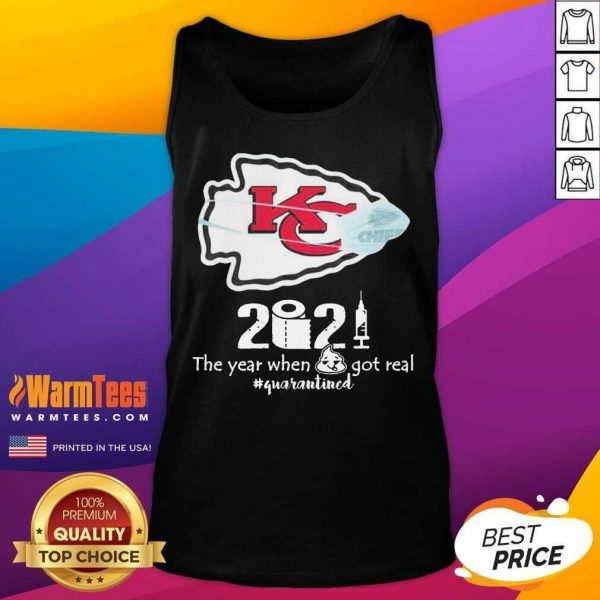 Kansas City Chiefs Face Mask 2021 The Year When Shit Got Real #quarantined Tank Top