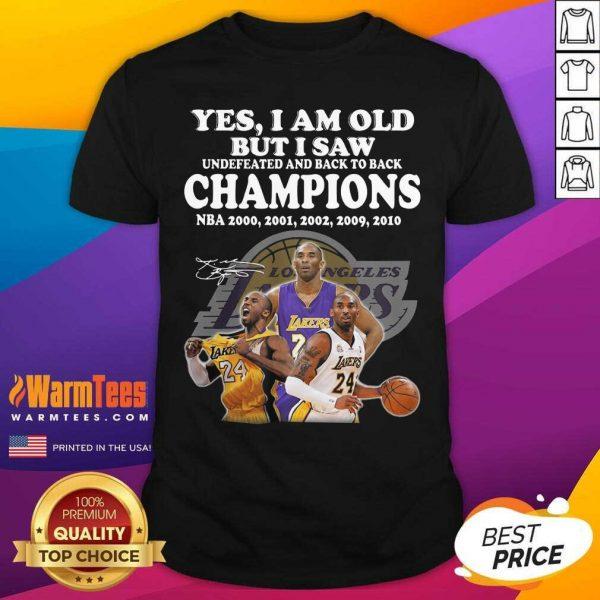 Kobe Bryant Yes I Am Old Champions NBA 2020 2001 2002 2009 2010 Signature Shirt - Design By Warmtees.com