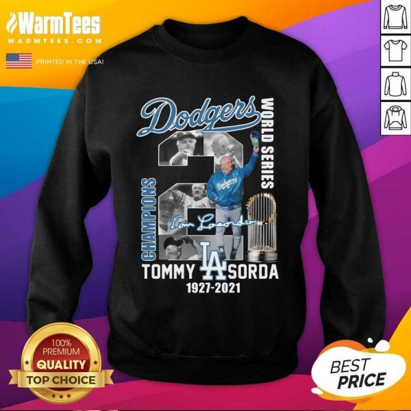 Los Angeles Dodgers World Series Champions Tommy Sorda 1927 2021 Signature SweatShirt
