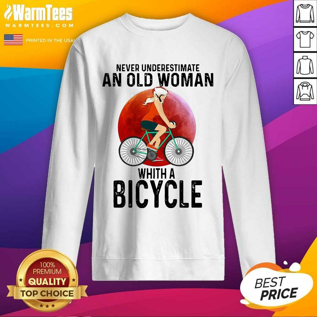 Never Underestimate An Old Woman With A Bicycle SweatShirt