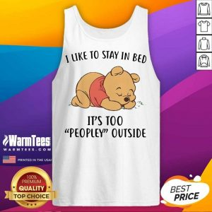 Pooh Sleep I Like To Stay In Bed It's Too Peopley Outside Tank Top