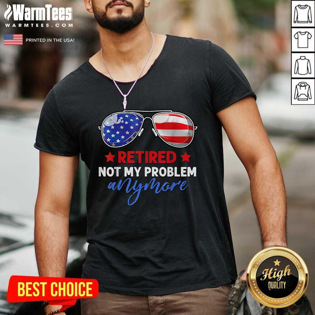 Retired 2021 Not My Problem Anymore American Flag Glass V-neck  - Design By Warmtees.com
