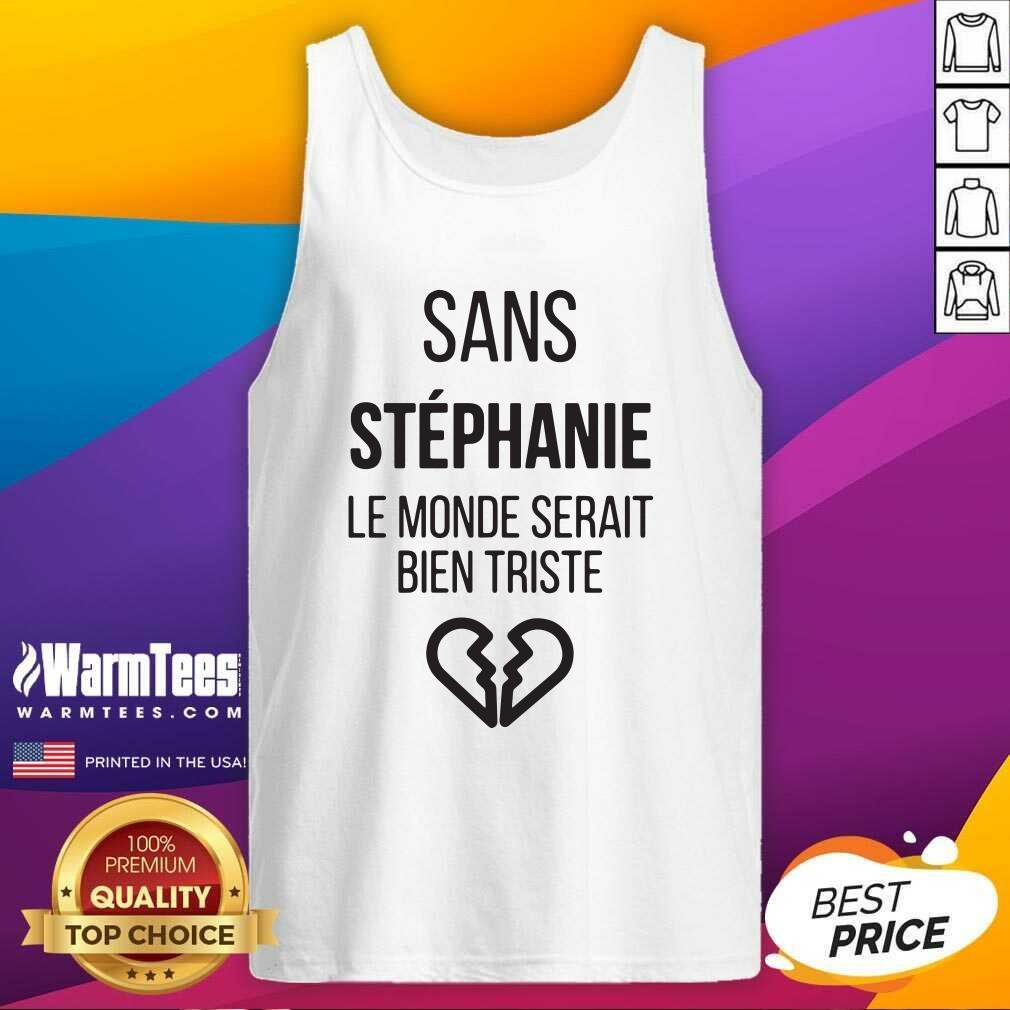 Funny Sans Vanessa Le Monde Serait Bien Triste Tank Top  - Design By Warmtees.com
