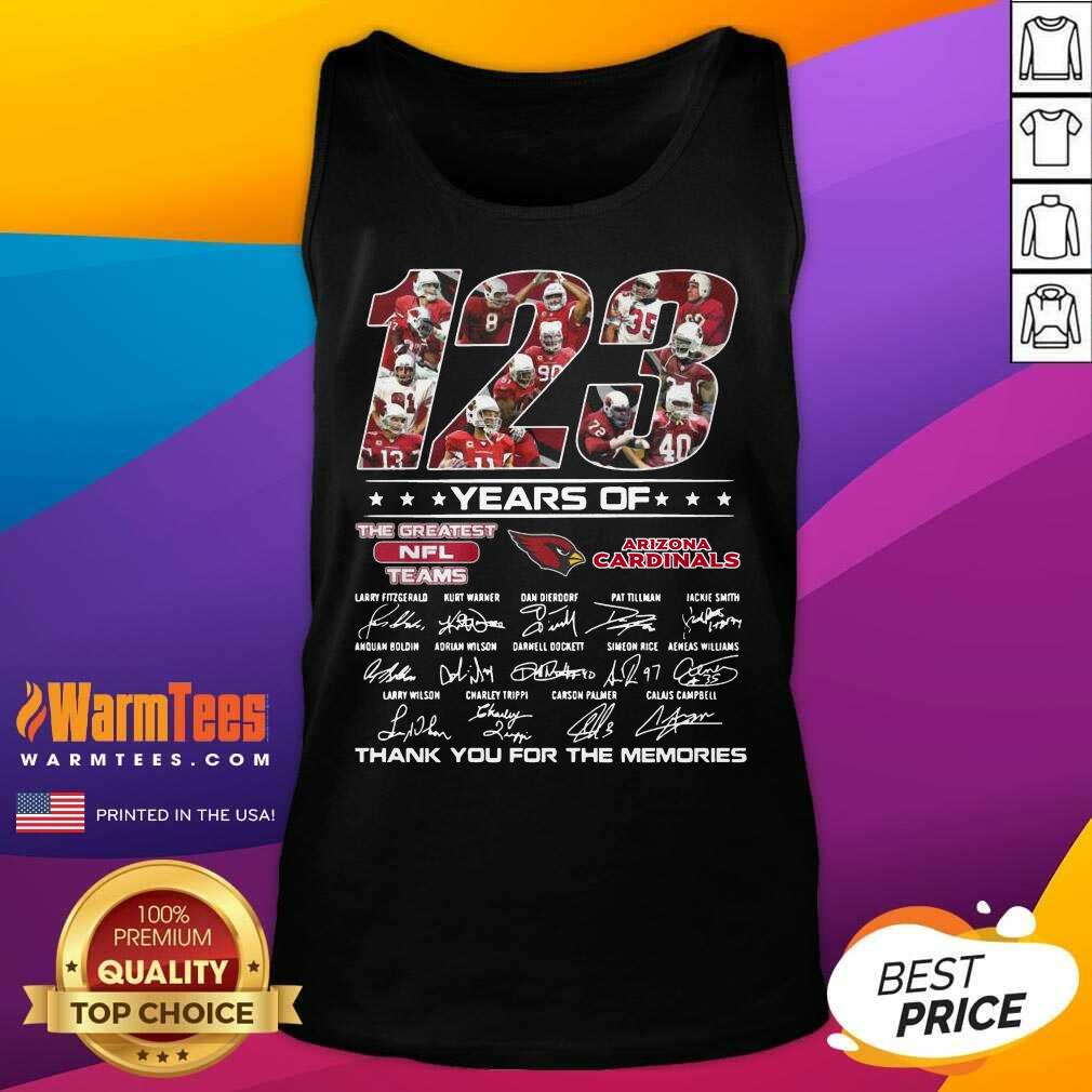 123 Years Of The Nfl Teams Arizona Cardinals Signatures Thanks For The Memories Tank Top