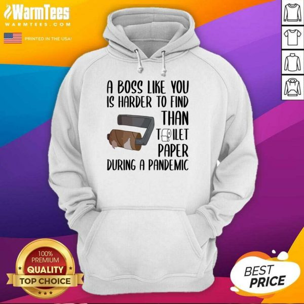 A Boss Like You Is Harder To Find Than Toilet Paper Hoodie