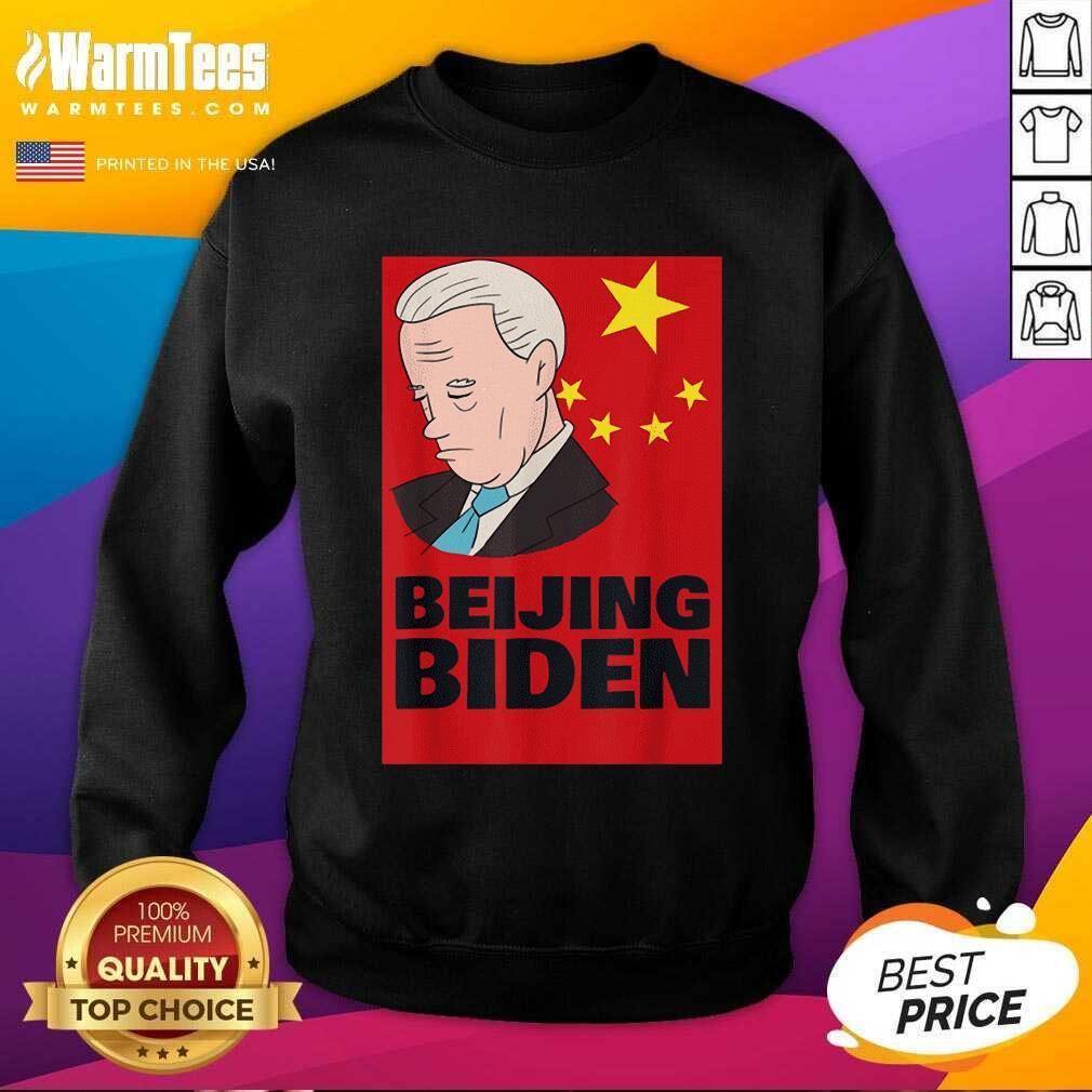 Beijing Biden Anti Joe Biden President Anti Biden 2021 SweatShirt