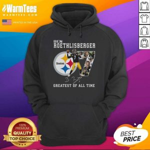 Ben Roethlisberger Signature Greatest Of All Time Steelers Hoodie - Design By Warmtees.com