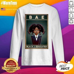 Black Girl Bae Black And Educated SweatShirt