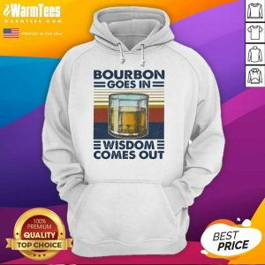 Bourbon Goes In Wisdom Comes Out Vintage Hoodie