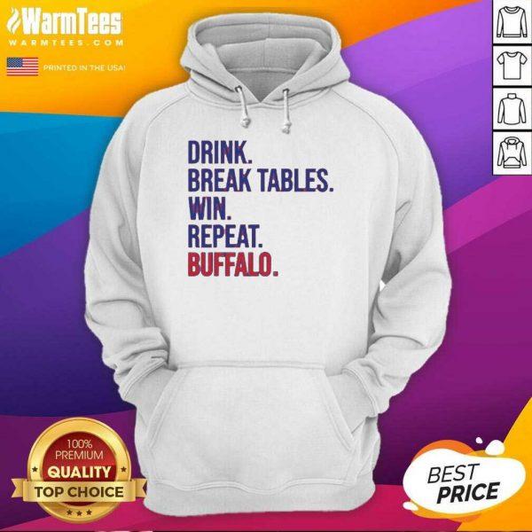 Drink Break Tables Win Repeat Buffalo Hoodie