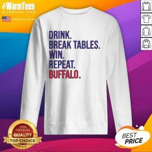 Drink Break Tables Win Repeat Buffalo SweatShirt