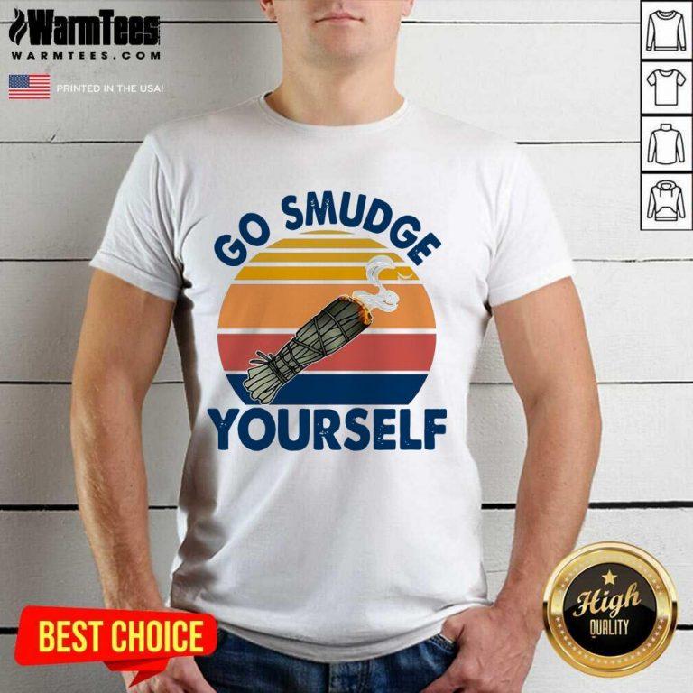Go Smudge Yourself Vintage Sage Bundle Smoking Gift Bella Canvas Shirt
