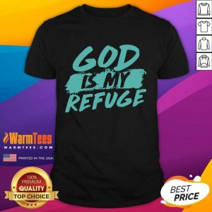 God Is My Refuge Shirt